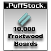 UO 10K Frostwood Boards